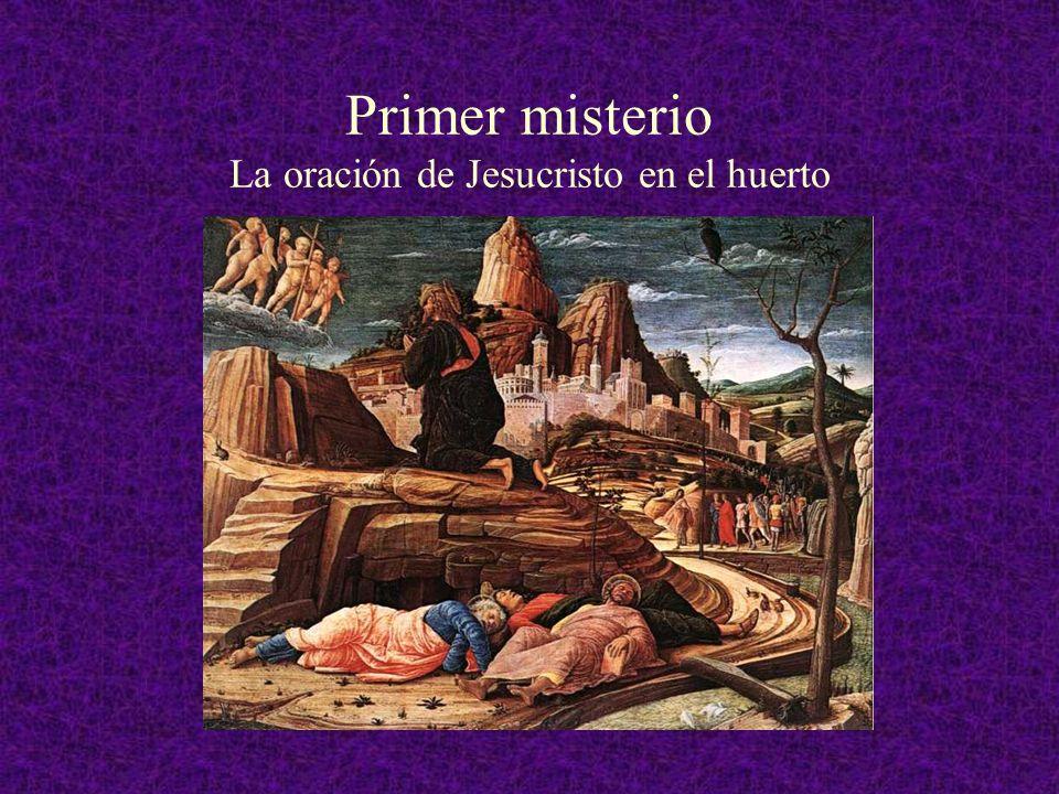 Primer misterio La oración de Jesucristo en el huerto