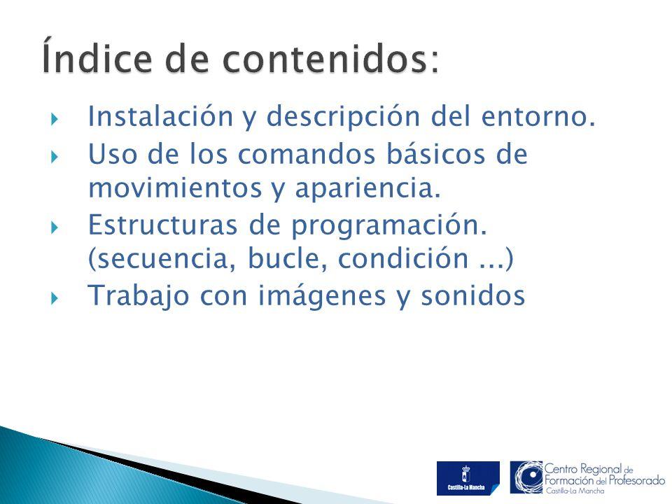 Índice de contenidos: Instalación y descripción del entorno.