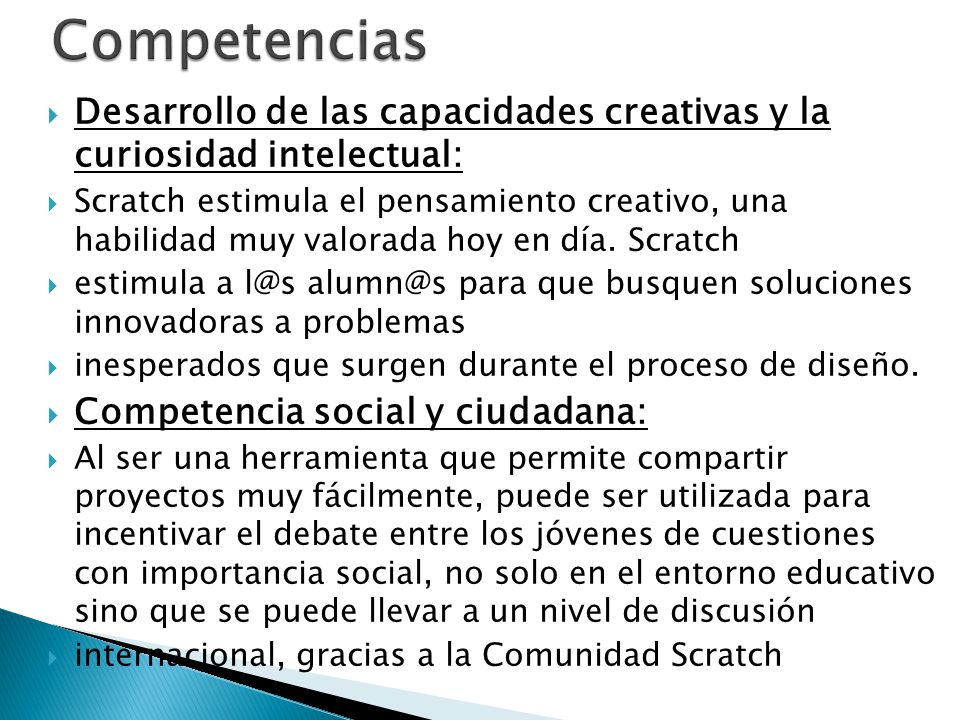 Competencias Desarrollo de las capacidades creativas y la curiosidad intelectual: