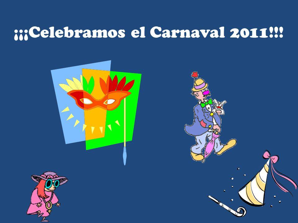 ¡¡¡Celebramos el Carnaval 2011!!!