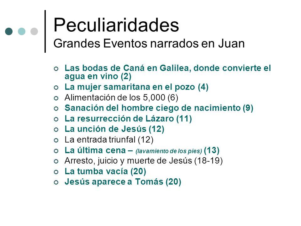 Peculiaridades Grandes Eventos narrados en Juan