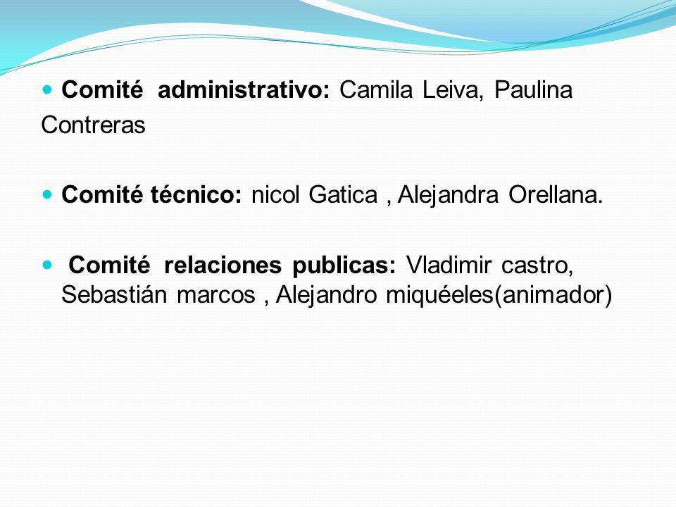 Comité administrativo: Camila Leiva, Paulina