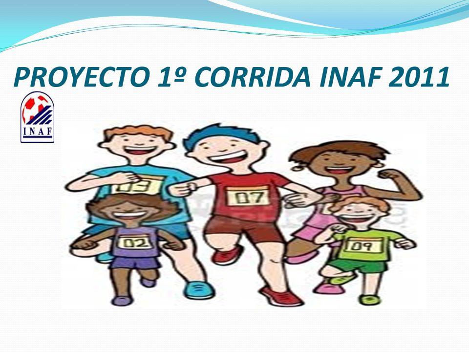 PROYECTO 1º CORRIDA INAF 2011