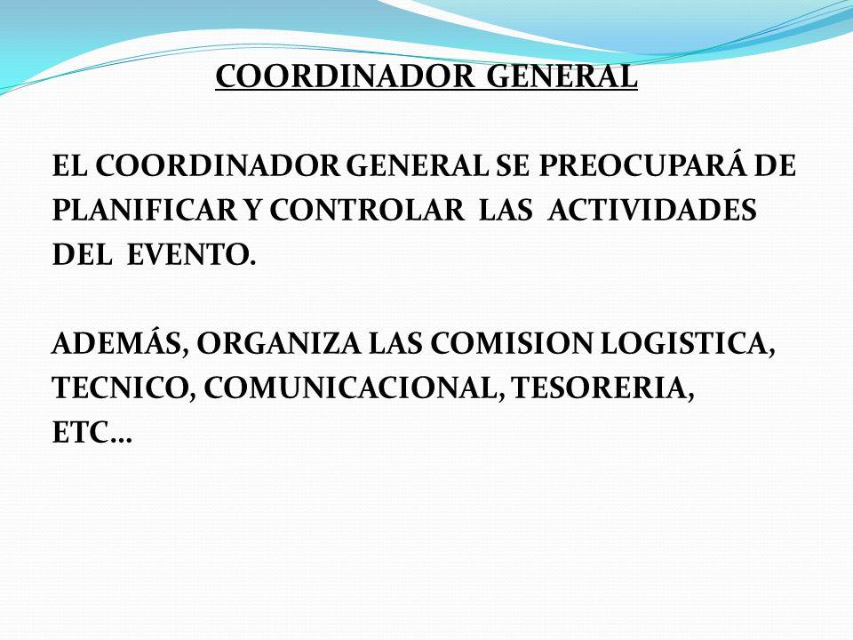 COORDINADOR GENERAL EL COORDINADOR GENERAL SE PREOCUPARÁ DE