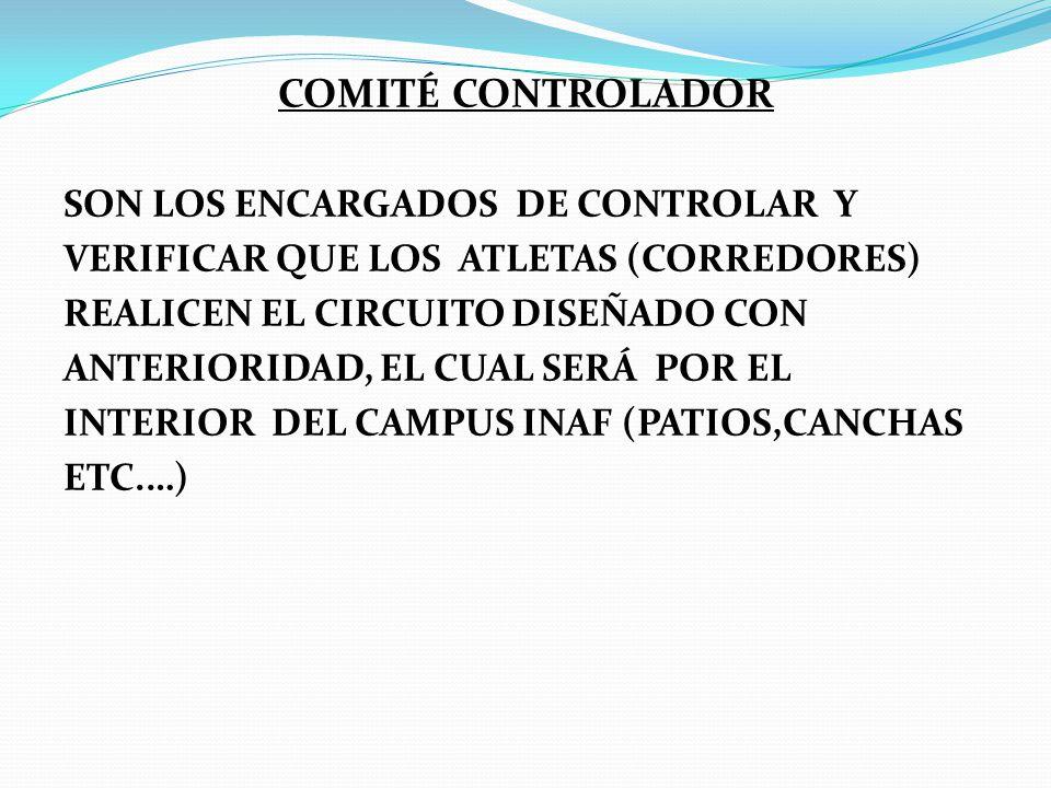 COMITÉ CONTROLADOR SON LOS ENCARGADOS DE CONTROLAR Y