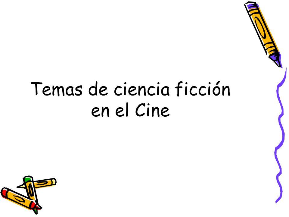 Temas de ciencia ficción en el Cine