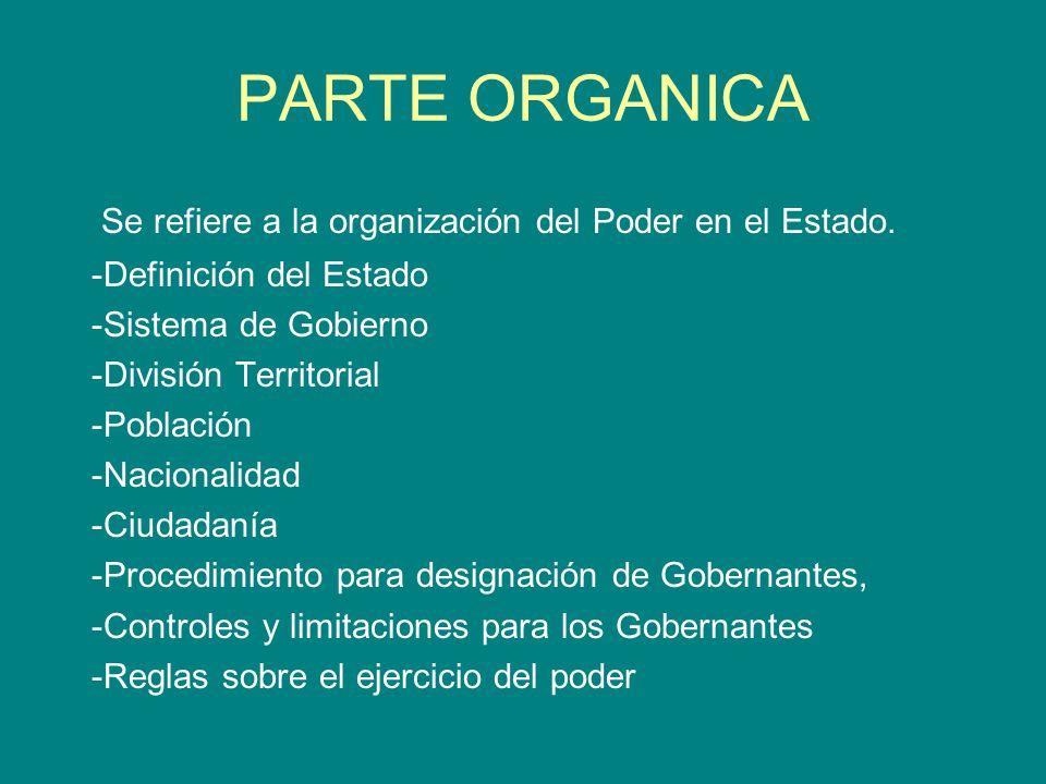 PARTE ORGANICA Se refiere a la organización del Poder en el Estado.