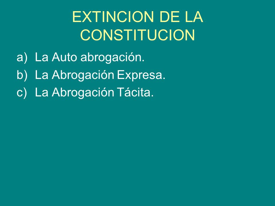 EXTINCION DE LA CONSTITUCION