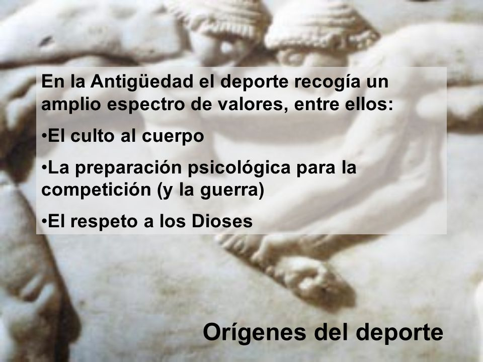 En la Antigüedad el deporte recogía un amplio espectro de valores, entre ellos:
