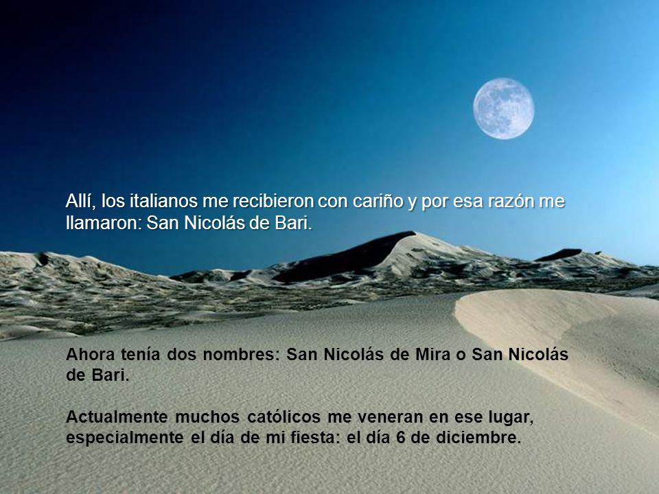 Allí, los italianos me recibieron con cariño y por esa razón me llamaron: San Nicolás de Bari.