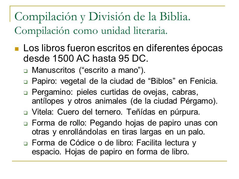 Compilación y División de la Biblia. Compilación como unidad literaria.
