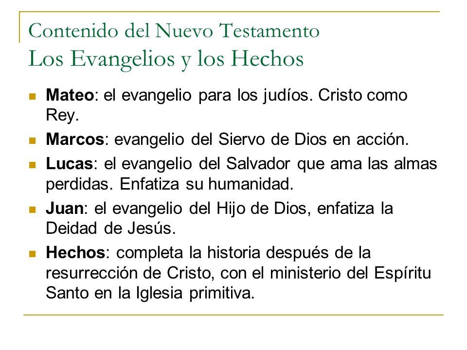 Contenido del Nuevo Testamento Los Evangelios y los Hechos