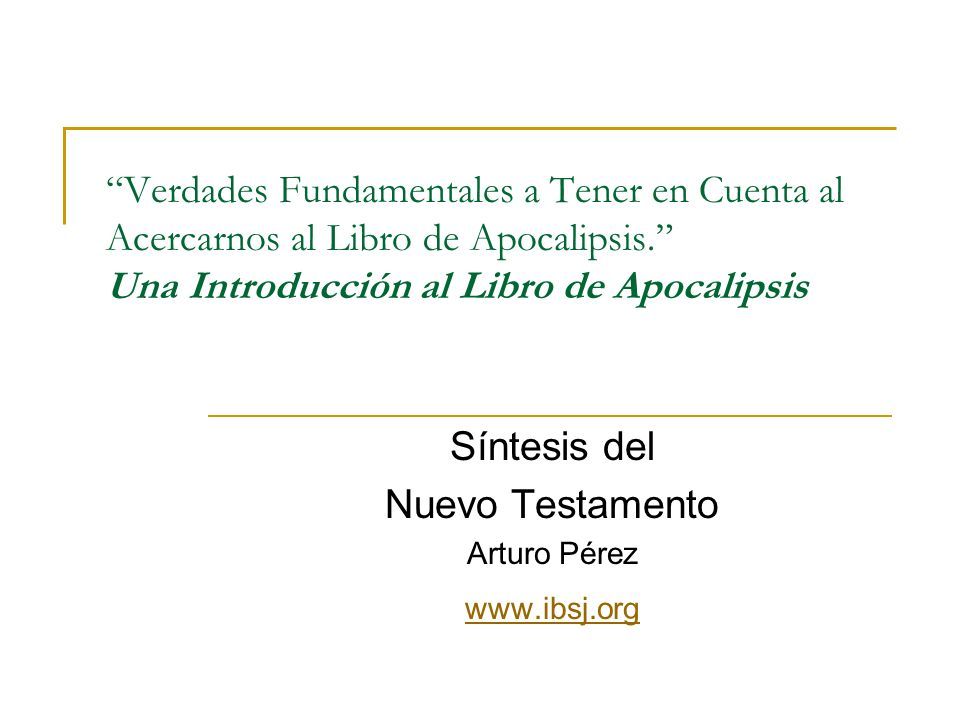 Síntesis del Nuevo Testamento Arturo Pérez www.ibsj.org