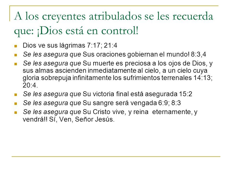 A los creyentes atribulados se les recuerda que: ¡Dios está en control!