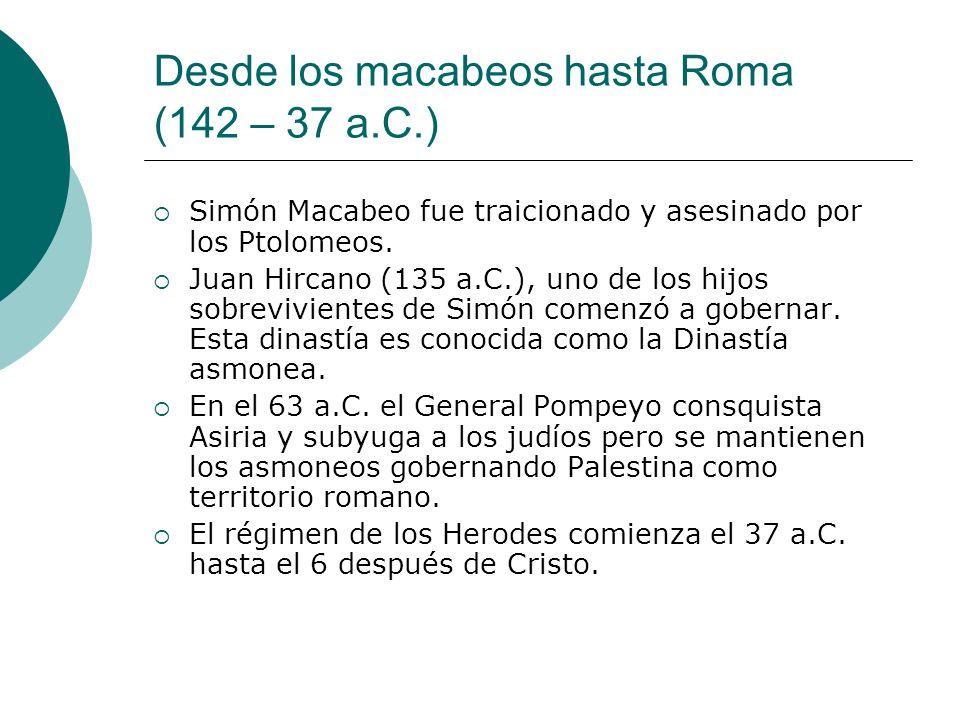 Desde los macabeos hasta Roma (142 – 37 a.C.)