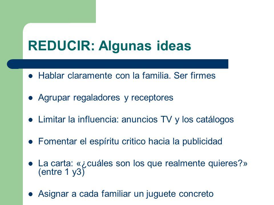 REDUCIR: Algunas ideas