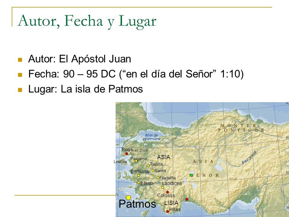 Autor, Fecha y Lugar Patmos Autor: El Apóstol Juan
