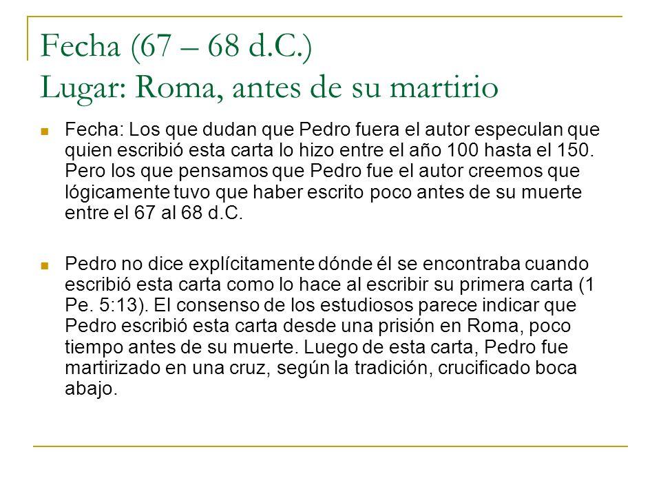 Fecha (67 – 68 d.C.) Lugar: Roma, antes de su martirio
