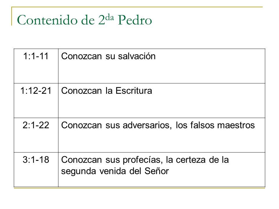 Contenido de 2da Pedro 1:1-11 Conozcan su salvación 1:12-21