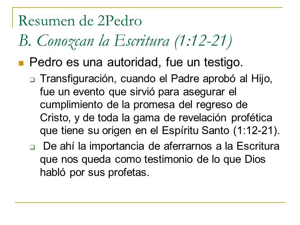 Resumen de 2Pedro B. Conozcan la Escritura (1:12-21)
