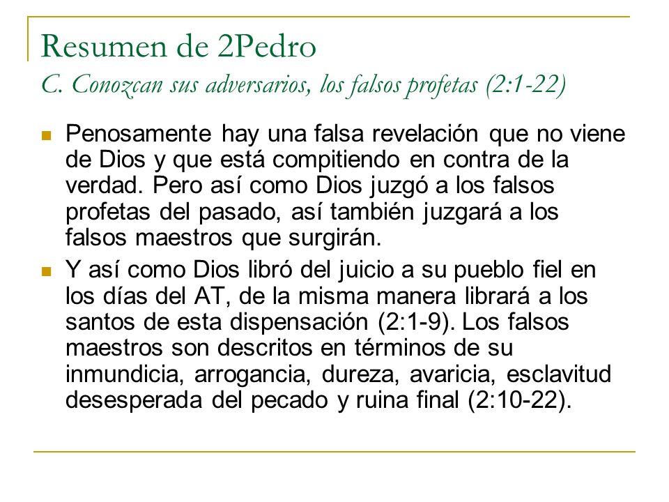 Resumen de 2Pedro C. Conozcan sus adversarios, los falsos profetas (2:1-22)