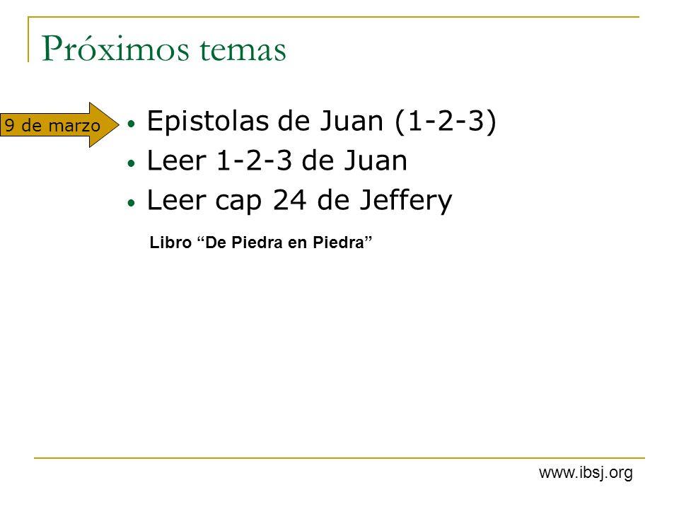 Próximos temas Epistolas de Juan (1-2-3) Leer 1-2-3 de Juan