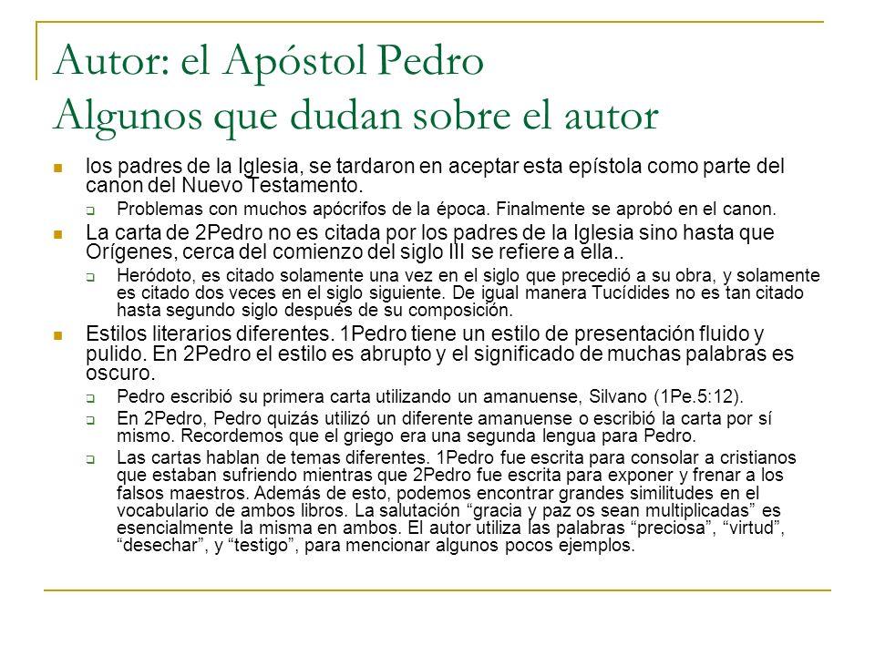 Autor: el Apóstol Pedro Algunos que dudan sobre el autor