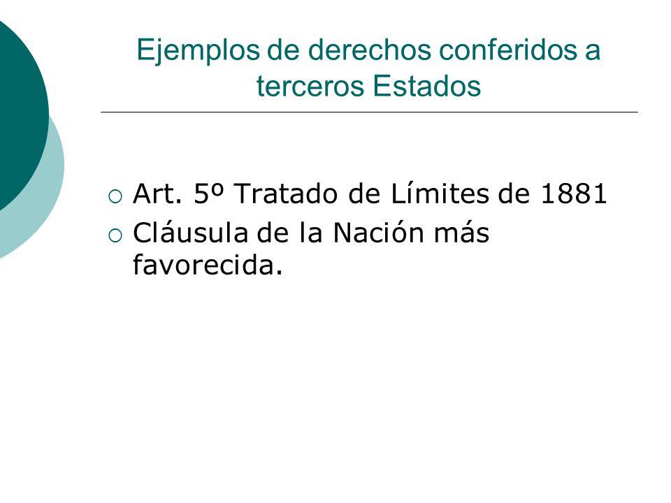 Ejemplos de derechos conferidos a terceros Estados