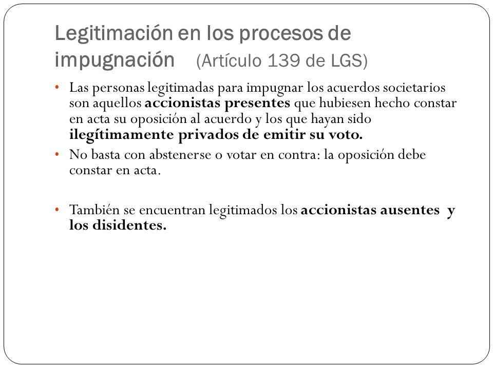 Legitimación en los procesos de impugnación (Artículo 139 de LGS)