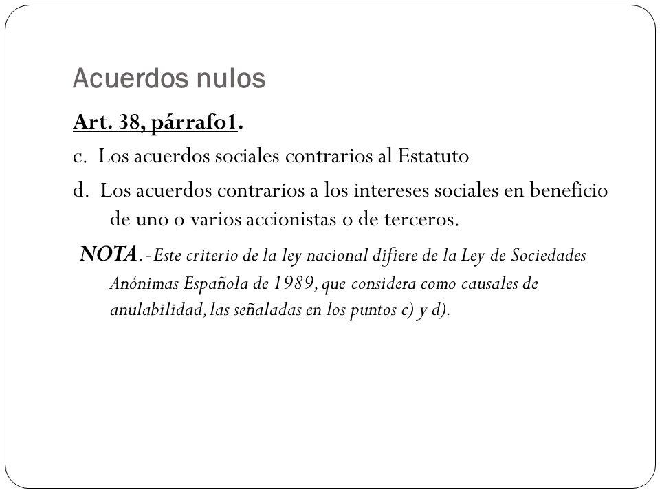 Acuerdos nulos Art. 38, párrafo1. c. Los acuerdos sociales contrarios al Estatuto.