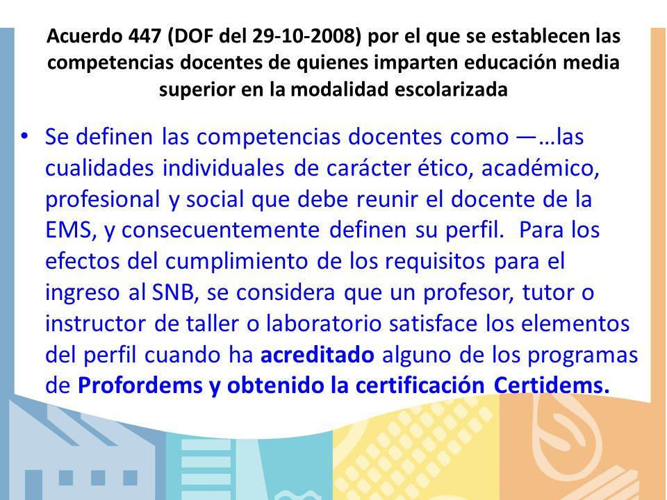 Acuerdo 447 (DOF del 29-10-2008) por el que se establecen las competencias docentes de quienes imparten educación media superior en la modalidad escolarizada