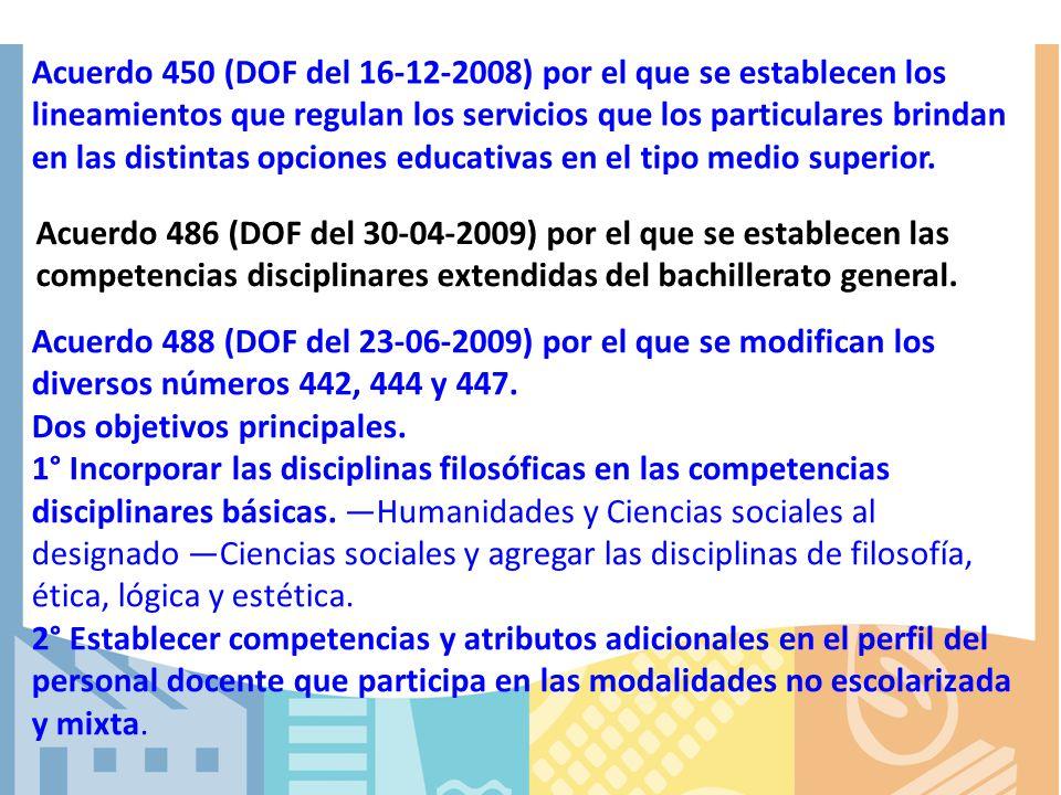 Acuerdo 450 (DOF del 16-12-2008) por el que se establecen los lineamientos que regulan los servicios que los particulares brindan en las distintas opciones educativas en el tipo medio superior.
