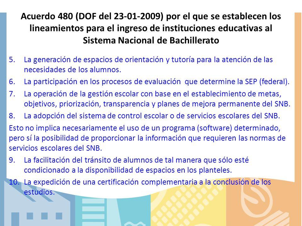 Acuerdo 480 (DOF del 23-01-2009) por el que se establecen los lineamientos para el ingreso de instituciones educativas al Sistema Nacional de Bachillerato