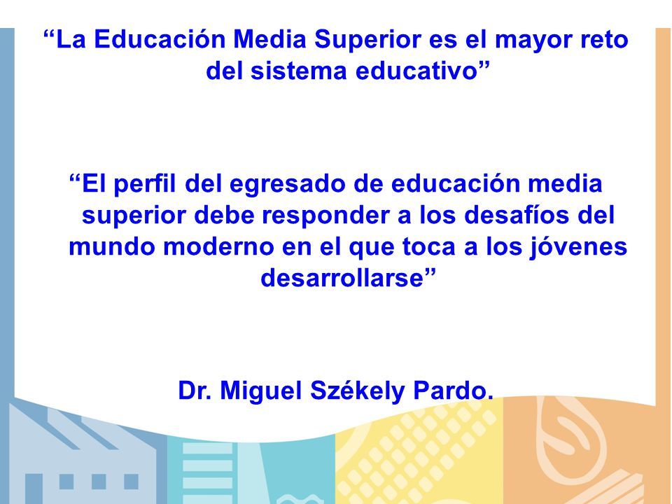 La Educación Media Superior es el mayor reto del sistema educativo