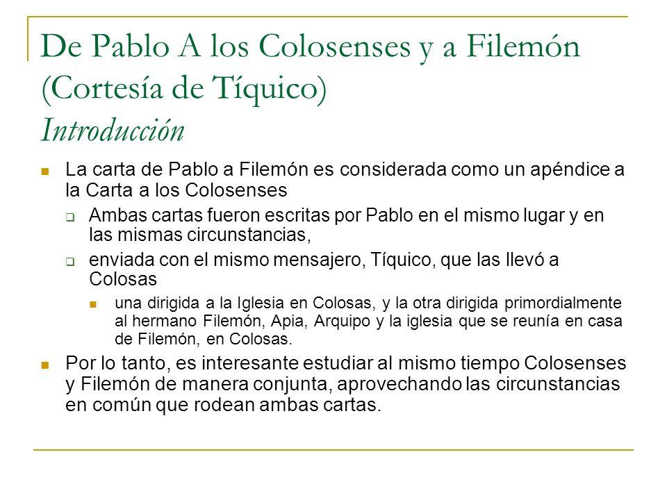 De Pablo A los Colosenses y a Filemón (Cortesía de Tíquico) Introducción