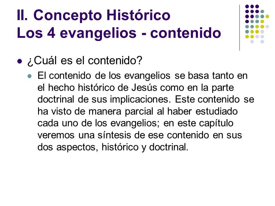 II. Concepto Histórico Los 4 evangelios - contenido