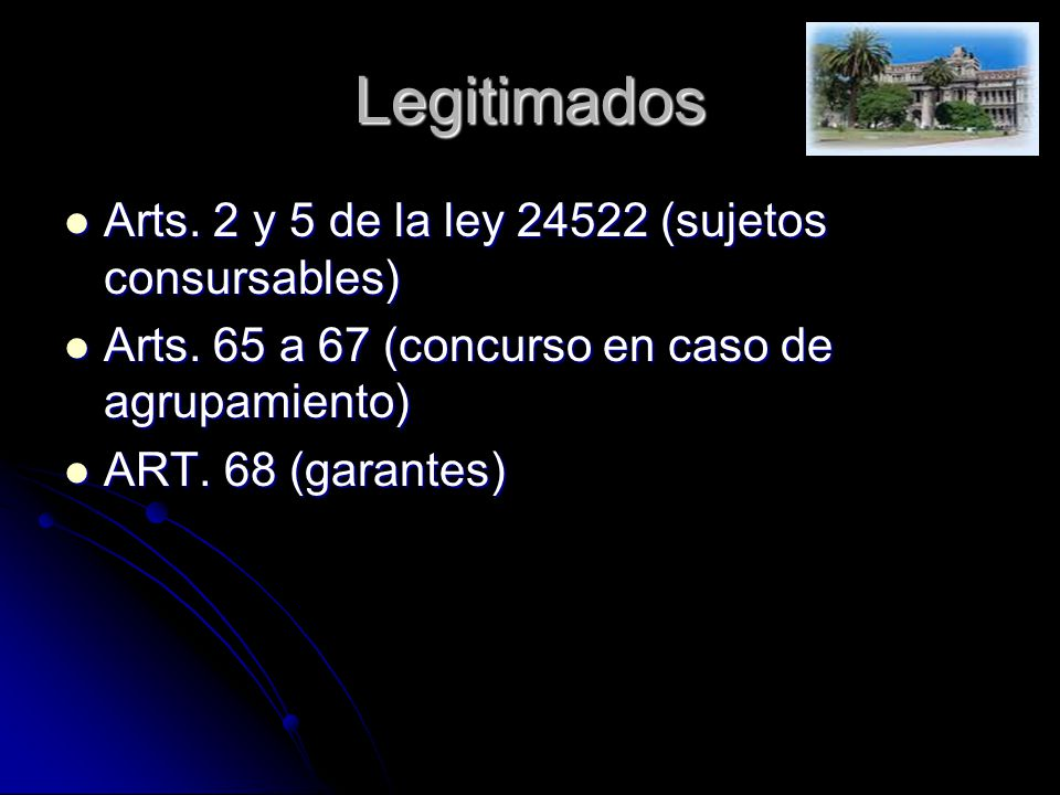 Legitimados Arts. 2 y 5 de la ley 24522 (sujetos consursables)