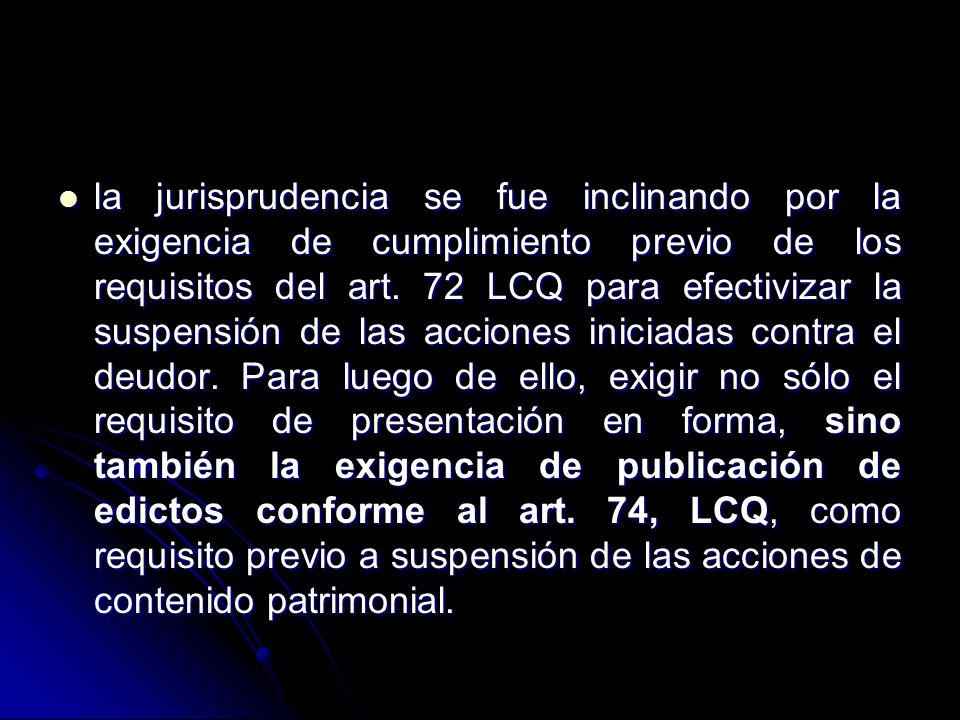 la jurisprudencia se fue inclinando por la exigencia de cumplimiento previo de los requisitos del art.