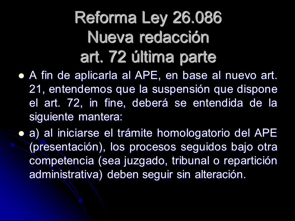 Reforma Ley 26.086 Nueva redacción art. 72 última parte