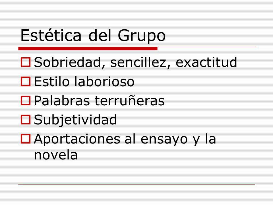 Estética del Grupo Sobriedad, sencillez, exactitud Estilo laborioso