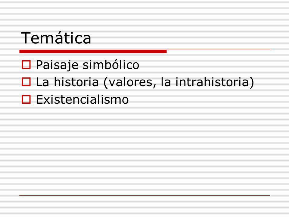 Temática Paisaje simbólico La historia (valores, la intrahistoria)