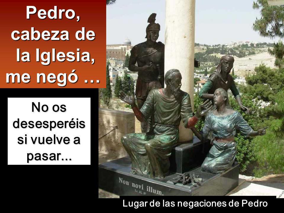 Pedro, cabeza de la Iglesia, me negó …