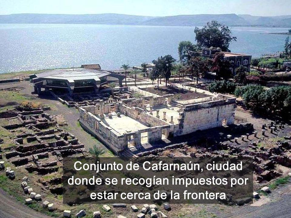Conjunto de Cafarnaún, ciudad donde se recogían impuestos por estar cerca de la frontera