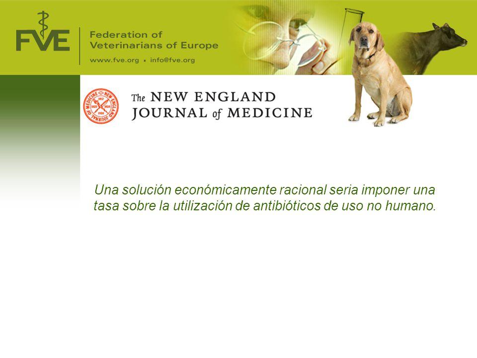 Una solución económicamente racional seria imponer una tasa sobre la utilización de antibióticos de uso no humano.