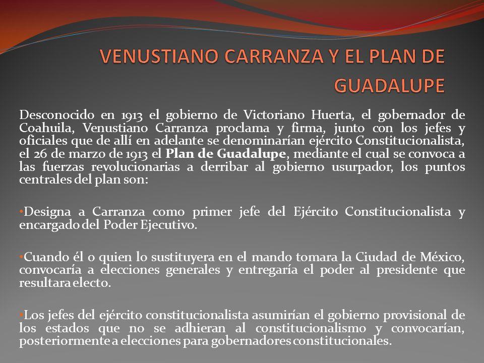 VENUSTIANO CARRANZA Y EL PLAN DE GUADALUPE