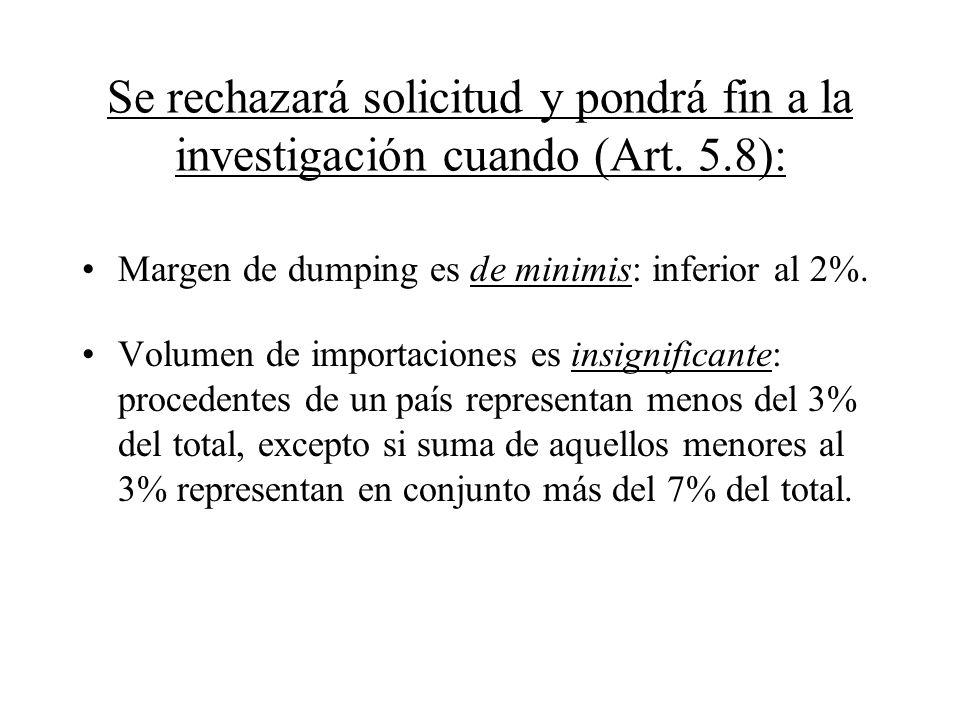 Se rechazará solicitud y pondrá fin a la investigación cuando (Art. 5