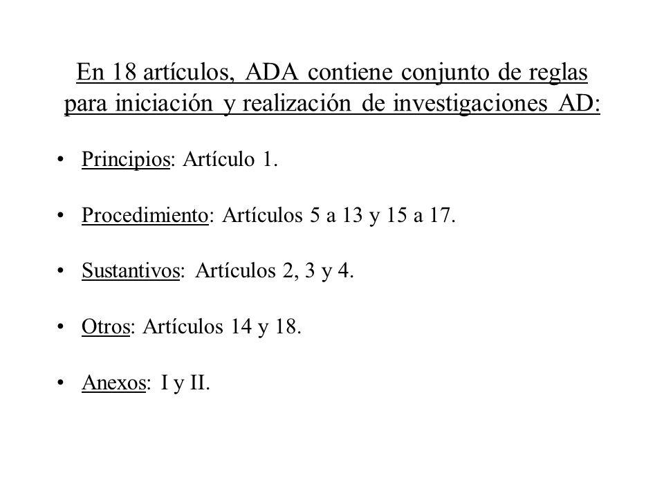 En 18 artículos, ADA contiene conjunto de reglas para iniciación y realización de investigaciones AD: