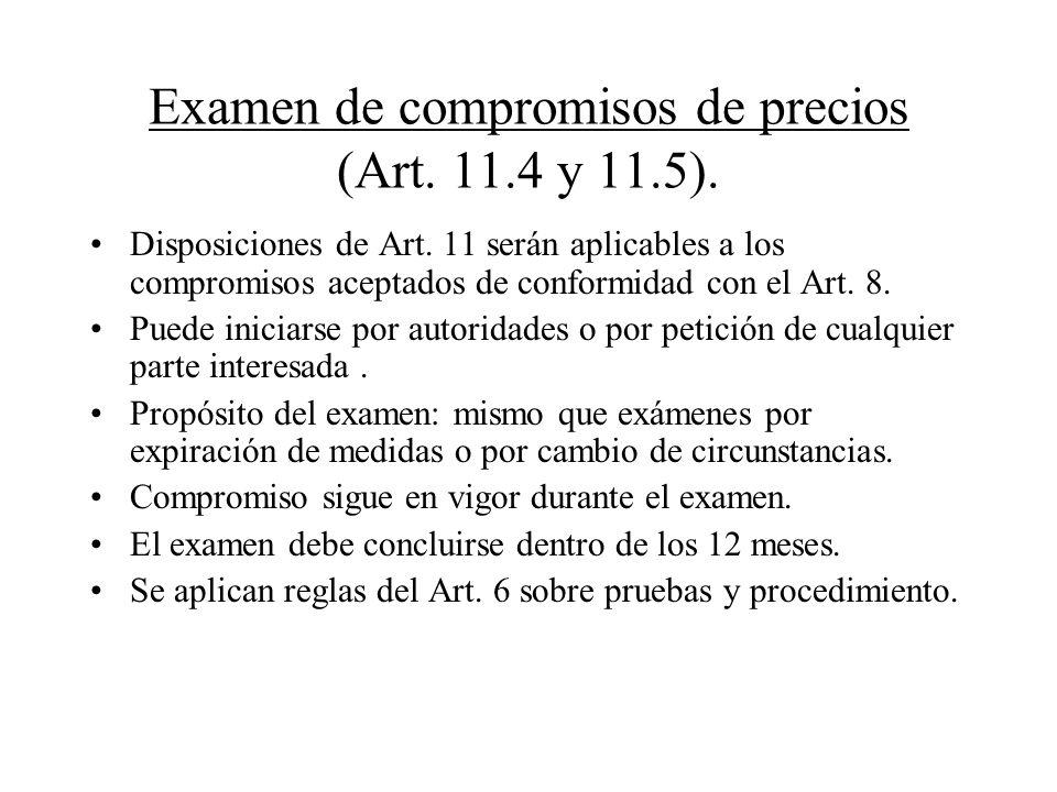 Examen de compromisos de precios (Art. 11.4 y 11.5).