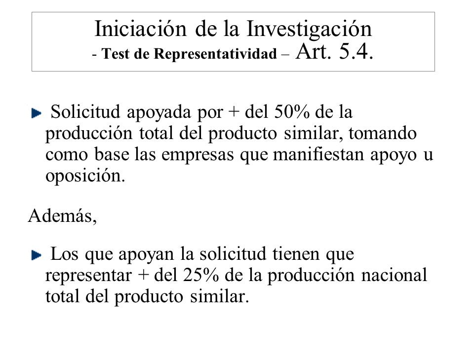 Iniciación de la Investigación - Test de Representatividad – Art. 5.4.