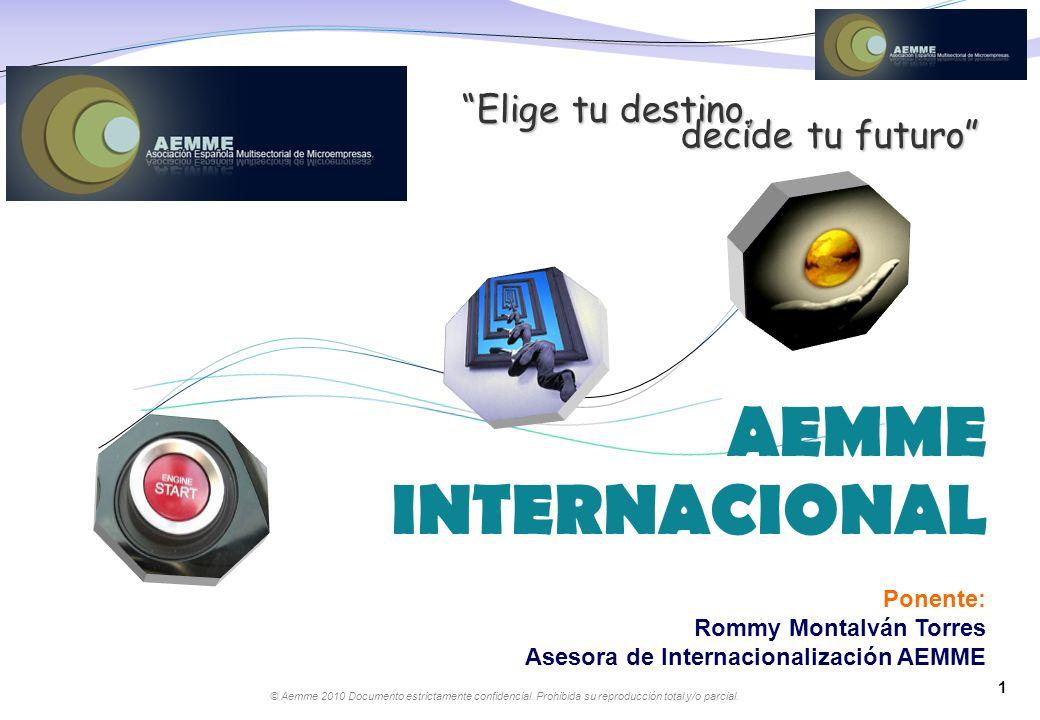 AEMME INTERNACIONAL Elige tu destino, decide tu futuro Ponente: